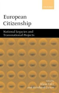 Book European Citizenship: National Legacies and Transnational Projects by Klaus Eder