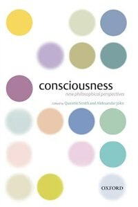 Book Consciousness: New Philosophical Perspectives by Quentin Smith