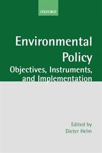 Book Environmental Policy: Objectives, Instruments, and Implementation by Dieter Helm