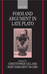 Book Form and Argument in Late Plato by Christopher Gill