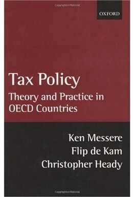 Book Tax Policy: Theory and Practice in OECD Countries by Ken Messere