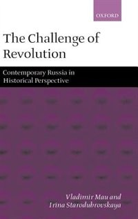 Book The Challenge of Revolution: Contemporary Russia in Historical Perspective by Vladimir Mau