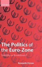 The Politics of the Euro-Zone: Stability or Breakdown?
