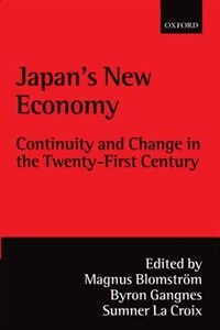 Book Japans New Economy: Continuity and Change in the Twenty-First Century by Magnus Blomstrom