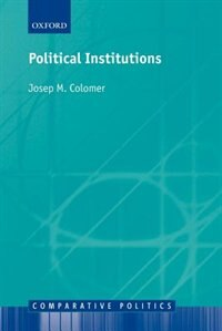 Book Political Institutions: Democracy and Social Choice by Josep M. Colomer