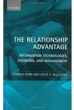 Book The Relationship Advantage: Information Technologies, Sourcing, and Management by Thomas Kern