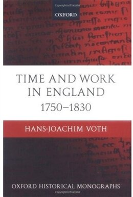 Book Time and Work in England 1750-1830 by Hans-Joachim Voth