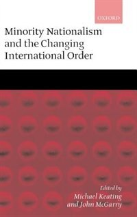 Book Minority Nationalism and the Changing International Order by John Mcgarry