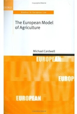 Book The European Model of Agriculture by Michael Cardwell