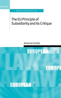 Book The EU Principle of Subsidiarity and its Critique by Antonio Estella
