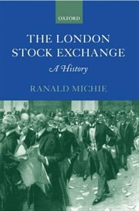 Book The London Stock Exchange: A History by Ranald Michie