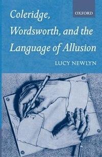 Coleridge, Wordsworth, and the Language of Allusion