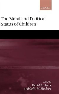 Book The Moral and Political Status of Children by David Archard