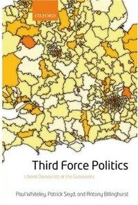 Third Force Politics: Liberal Democrats at the Grassroots