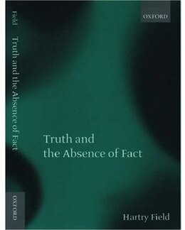 Book Truth and the Absence of Fact by Hartry Field