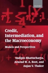 Book Credit, Intermediation, and the Macroeconomy: Readings and Perspectives in Modern Financial Theory by Sudipto Bhattacharya