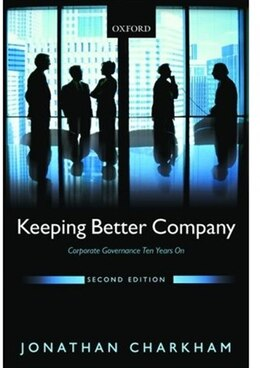 Book Keeping Better Company: Corporate Governance Ten Years On by Jonathan Charkham