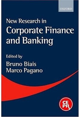 Book New Research in Corporate Finance and Banking: A Reader by Bruno Biais