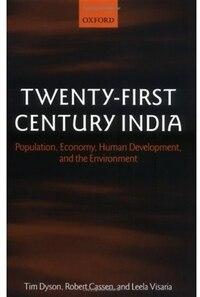 Twenty-First Century India: Population, Economy, Human Development, and the Environment