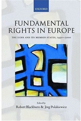Book Fundamental Rights in Europe: The European Convention on Human Rights and its Member States, 1950… by Robert Blackburn