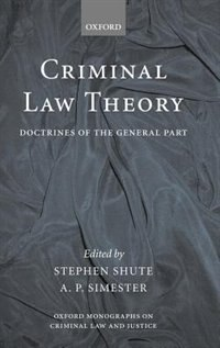 Book Criminal Law Theory: Doctrines of the General Part by Stephen Shute