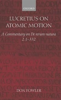 Lucretius on Atomic Motion: A Commentary on De rerum natura 2. 1-332