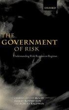 The Government of Risk: Understanding Risk Regulation Regimes