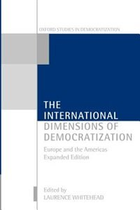 Book The International Dimensions of Democratization: Europe and the Americas by Laurence Whitehead