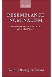Resemblance Nominalism: A Solution to the Problem of Universals