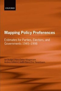 Book Mapping Policy Preferences: Estimates for Parties, Electors, and Governments 1945-1998 by Ian Budge