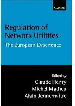 Book Regulation of Network Utilities: The European Experience by Claude Henry