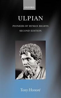 Book Ulpian: Pioneer of Human Rights by Tony Honore