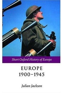 Book Europe 1900-1945 by Julian Jackson