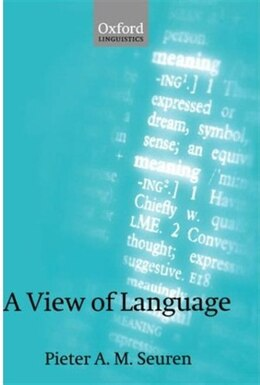 Book A View of Language by Pieter A. M. Seuren