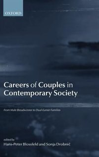 Book Careers of Couples in Contemporary Society: From Male Breadwinner to Dual-Earner Families by Hans-peter Blossfeld