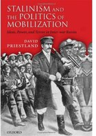 Stalinism and the Politics of Mobilization: Ideas, Power, and Terror in Inter-war Russia