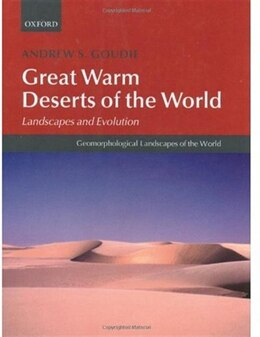 Book Great Warm Deserts of the World: Landscapes and Evolution by Andrew S. Goudie