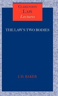 Book The Laws Two Bodies: Some Evidential Problems in English Legal History by John Baker