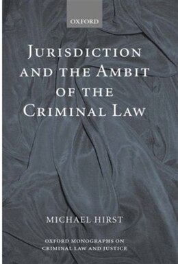 Book Jurisdiction and the Ambit of the Criminal Law by Michael Hirst