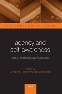 Book Agency and Self-Awareness: Issues in Philosophy and Psychology by Johannes Roessler