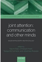 Joint Attention: Communication and Other Minds: Issues in Philosophy and Psychology