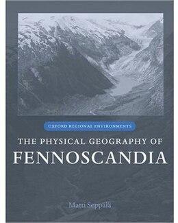 Book The Physical Geography Of Fennoscandia by Matti Seppala