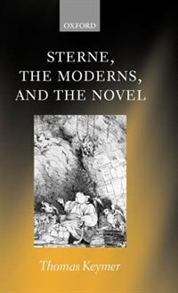 Sterne, the Moderns, and the Novel