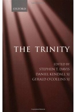 Book The Trinity: An Interdisciplinary Symposium on the Trinity by Stephen T. Davis
