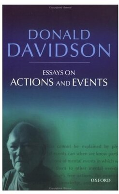 Book Essays on Actions and Events: Philosophical Essays Volume 1 by Donald Davidson