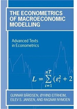 Book The Econometrics of Macroeconomic Modelling by Gunnar Bardsen