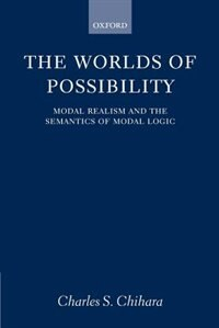The Worlds of Possibility: Modal Realism and the Semantics of Modal Logic