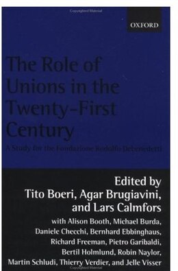 Book The Role of Unions in the Twenty-first Century: A Report for the Fondazione Rodolfo Debenedetti by Tito Boeri