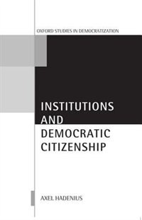 Book Institutions and Democratic Citizenship by Axel Hadenius
