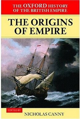 Book The Oxford History of the British Empire: Volume I: The Origins of Empire by Wm Roger Louis